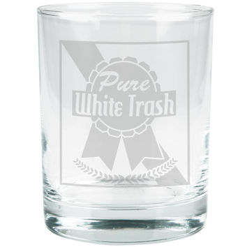 Pure White Trash Funny Etched Glass Tumbler