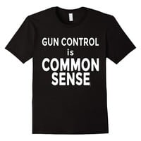 Gun Control is Common Sense Shirt