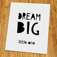 "Dream big little one Print (Unframed), Nursery Wall Art, Scandinavian, Modern, Playroom Decor, Black and White, 8x10"", TB-008"
