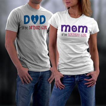 Dad and Mom of Birthday Girl Matching Shirt, Couples Shirts, Couples Tshirts, His and Her Shirts, Couples Gift, Birthday Shirts
