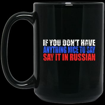 Russian Gifts - Say It In Russian, Funny Mug, Russian Flag