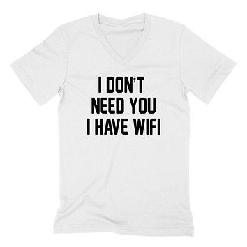 I don't need you I have wife, funny sarcastic saying, girlfriend, boyfriend, relationship   V Neck T Shirt