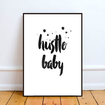 "Motivational Print ""Hustle Baby"" Typography Wall Decor Inspiration Home Decor,Instant download,Watercolor print,motivational poster"