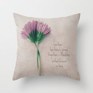 Two lives, two hearts joined together in friendship united forever in love Throw Pillow by secretgardenphotography [Nicola] | Society6