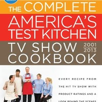 The Complete America's Test Kitchen TV Show Cookbook 2001-2013