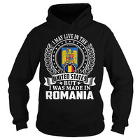 I May Live In the United States But I Was Made In Romania