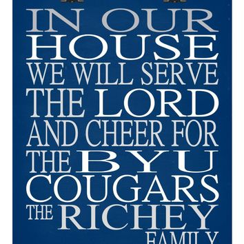 In Our House We Will Serve The Lord And Cheer for The BYU Cougars Personalized Christian Print - Perfect gift - sports art - multiple sizes