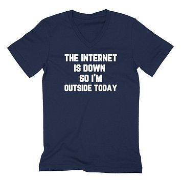 Funny internet, funny saying, gift for teen, the internet is down so I'm outside today V Neck T Shirt