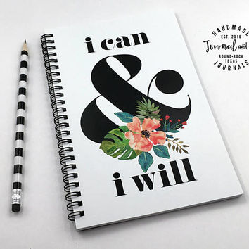 Writing journal, spiral notebook, sketchbook, bullet journal, black white floral, blank lined dot grid motivational quote - I can and I will