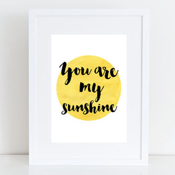 You are my sunshine - Print art typography, Instant download ,Typographic Print , Love Gift