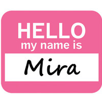 Mira Hello My Name Is Mouse Pad