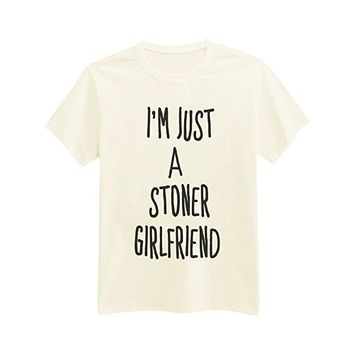 Andre's Designs Unisex Adult's Im Just A Stoner Girlfriend