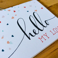 Hello My Love Greeting Card - hand-drawn, paper goods, greeting card, love, hello, confetti, hearts