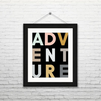 Adventure, 8x10 instant download, printable art, digital print, typography, home decor, nutral earth tones, housewarming gift, modern