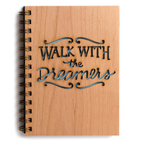Walk with the Dreamers: Wood Journal, Everyday Inspiration