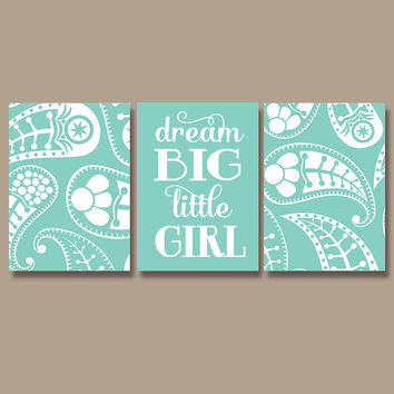 PAISLEY Wall Art Prints Girl Nursery Wall Art Print Girl Nursery Quote Print Wall Art Dream Big Little Girl Bedroom Wall Art Set of 3