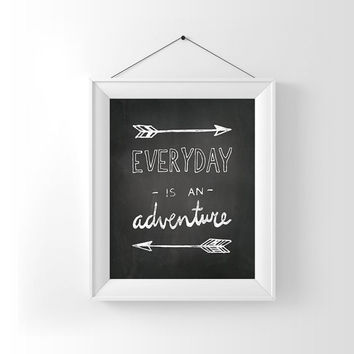 Printable Chalk, Everyday is an Adventure, Nursery printable, Printable chalkboard, kids room art, adventure print, nursery print