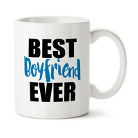 Best Boyfriend Ever, Birthday For Him, Valentine Gift For Guy, Anniversary, Ceramic Mug, Tea Cup, Coffee Cup, 15oz, Typography Cup
