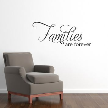 Family Wall Decal - Families are Forever Decal - Living Room Wall Quote - Medium