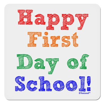 """Happy First Day of School 4x4"""" Square Sticker"""