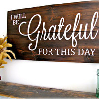 Reclaimed Barn Wood Sign- Grateful For This Day- Planked Typography Sign-100 year old Barn Wood Wall Decor
