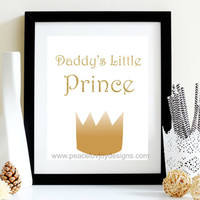 "Boy Nursery Print, ""Daddy's Little Prince, 8x10, Instant Download, Nursery Gift, Birthday Gift, Custom Wall Decor, Boy's Nursery, Wall Art"