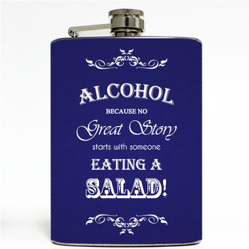 Alcohol Because No Great Story Starts With Someone Eating a Salad Stainless Steel 8oz Flask
