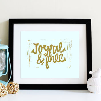 Art Above the Bed BLUE Gold Wall Art GIFT for Girlfriend Joyful and Free block print HAND Lettering 8x10 Instant Download Art Print for her