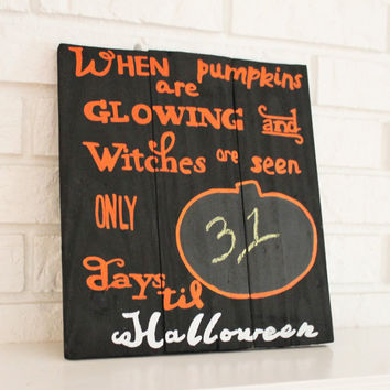Halloween Pumpkins Glowing Witches Are Seen Countdown to Halloween Chalk Board Rustic Retro Wood Calendar Handmade Hand Painted