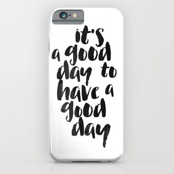 It's a good day to have a good day iPhone & iPod Case by White Print Design