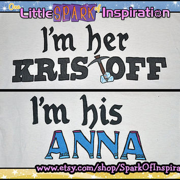 His & Hers - I'm Her Kristoff, I'm His Anna Frozen Shirts Commission