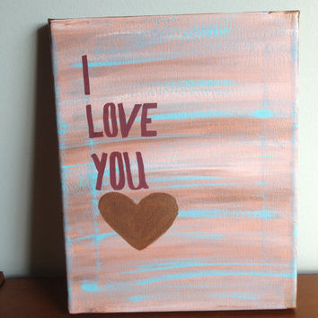Canvas Quote Painting (I love you) 8x10