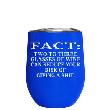 FACT Two To Three Glasses Reduces Risk on Blue 12 oz Stemless Wine Tumbler