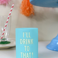 kate spade: let's chill drink cozy- i'll drink to that!