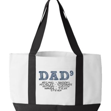 """Personalized """"Dad 9"""" Totebag - Repalce """"Michael - Gregory - Nicholas - Stephanie - Anthony - Justin - Amanda - Tyler - Steven"""" Withh Your Names"""