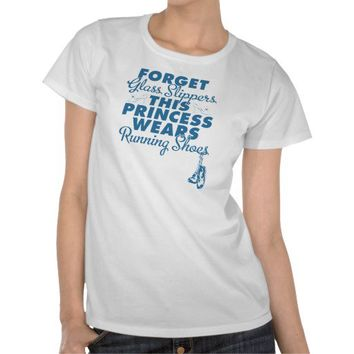 Forget Glass Slippers, Running Shoes Tee Shirts from Zazzle.com