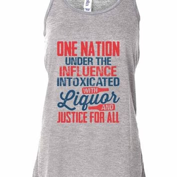 One Nation Under The Influence Intoxicated With Liquor And Justice For All - Bella Canvas Womens Tank Top - Gathered Back & Super Soft