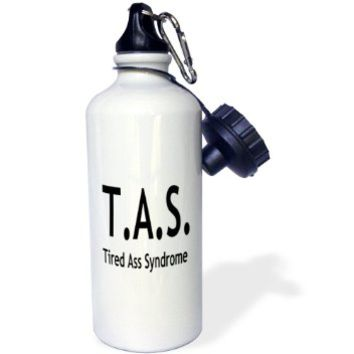 Sandy Mertens Funny Quotes - Tired Ass Syndrome - 21 oz Sports Water Bottle (wb_8110_1)