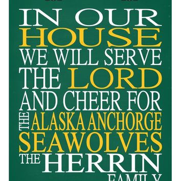 In Our House We Will Serve The Lord And Cheer for The Alaska Anchorage Seawolves Personalized Christian Print - sports art - multiple sizes