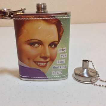 Ladies Stainless Steel Flask with Funnel, Why yes, I am that kind of Girl