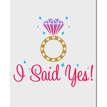 "I Said Yes - Diamond Ring - Color Aluminum 8 x 12"" Sign"