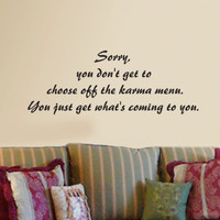 You Don't Get to Choose Off the Karma Menu wall quote vinyl wall art decal sticker 11x29