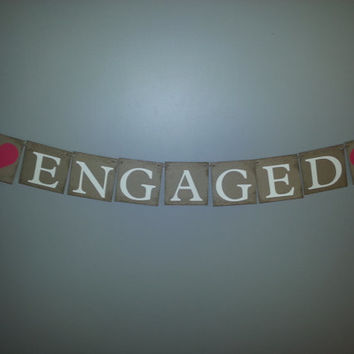 ENGAGED Banner , Save The Date Banner , Custom Colors , Engagement Photo Prop  , Engagement Announcement ,