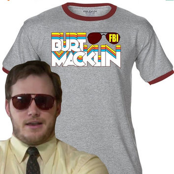 FD Sale- BURT MACKILN Fbi retro - Premium T-Shirt - Many Color Options -Ringers/Cottons/Blends/Tank Tops- Chris Pratt Andy Dwyer Parks and R