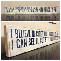 "Wood Sign Quote - ""I believe in Christ"" - 24"" x 3.5"""