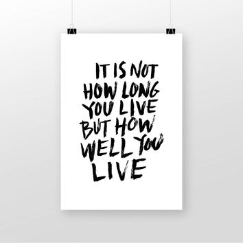 It Is Not How Long You Will Live But How Well You Live (White) - Hello Wanderlings