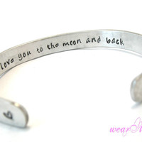 "Personalized Bracelet-""I love you to the moon and back""- Aluminum- Hand Stamped Cuff Bracelet. Custom bracelet.. Bangle bracelet.."