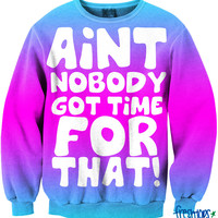 Aint Nobody Got Time for That!™ Crew Neck
