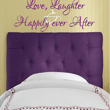 Love Laughter & Happily Ever After Vinyl Wall Decal-Vinyl Wall Art-Wall words-Wall lettering-Adhesive home decor-Bedroom Decal