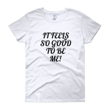 Women's short sleeve t-shirt - Feels Good